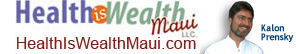 Health is Wealth Maui